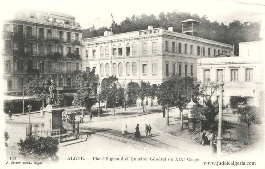 Alger place bugeaud et quatier general 19eme corps