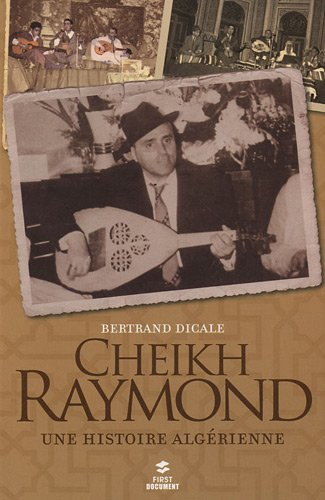 Cheikh raymond une histoire algerienne