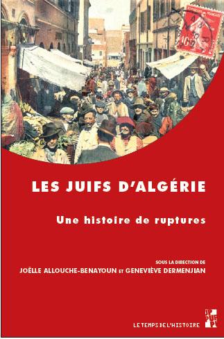 Les juifs d algerie une histoire de rupture