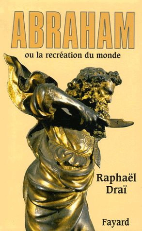raphael-drai-abraham-ou-la-recreation-du-monde-2007.jpg