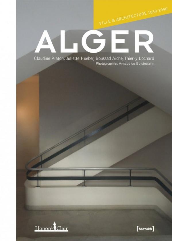 Alger ville et architecture 1830 1940
