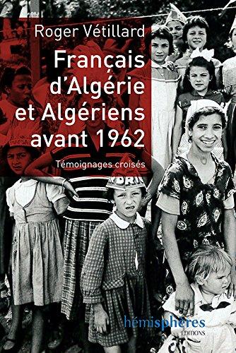 Francais d algerie et algeriens avant 1962