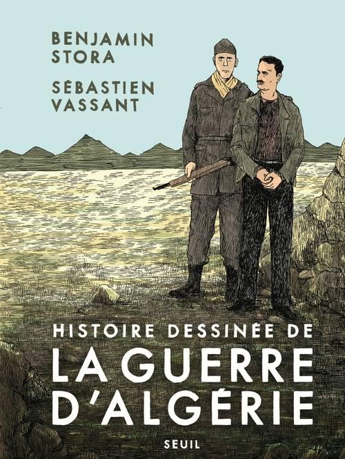 Histoire dessinee de la guerre d algerie