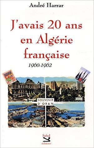 J avais 20 ans en algerie francaise