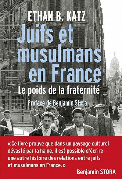 Juifs et miusulmans en france le poids de la fraternite