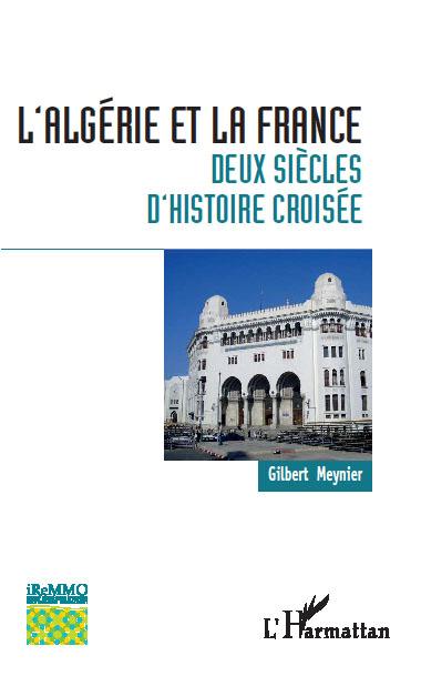 L algerie et la france deux siecles d histoire croisee 1ere