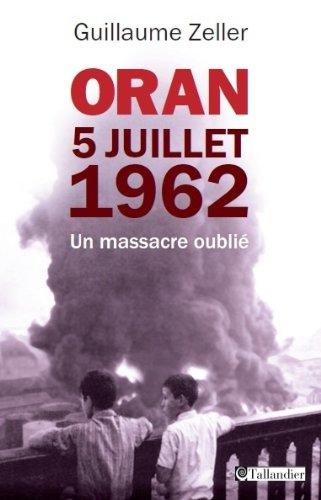 Oran 5 juillet62 un masssacre oublie