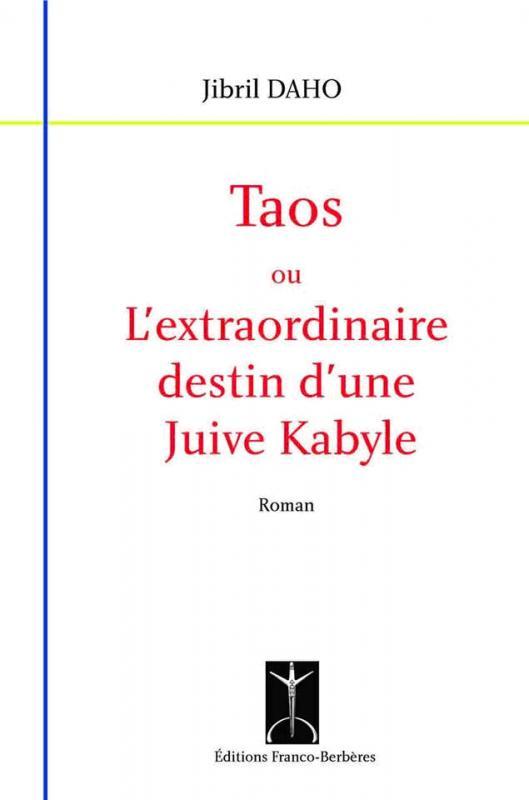 Taos ou l extraordinaire destin d une juive kabyle